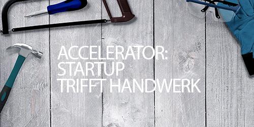 Startup trifft Handwerk – bis 31.05. verlängert