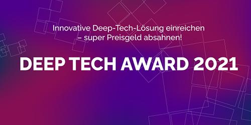 Deep Tech Award 2021 – Noch bis 17. Mai bewerben
